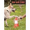 Do As I Do: A New Training Method Based on Social Learning (Tawzer Dog)