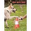 Do As I Do: A New Training Method Based on Social Learning (Tawzer Dog)